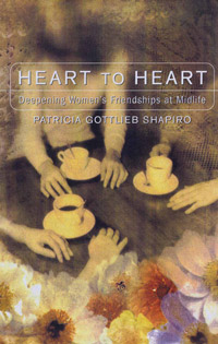 Heart to Heart: Deepening Women's Friendships at Midlife